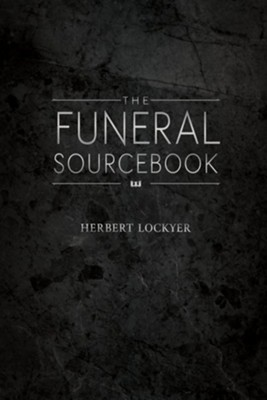 The Funeral Sourcebook  -     By: Herbert Lockyer