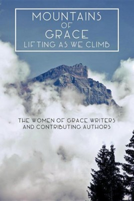 Mountains of Grace  -     By: The Women of Grace Writers