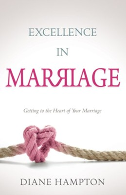 Excellence in Marriage  -     By: Diane Hampton