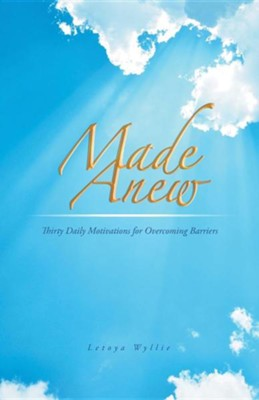 Made Anew: Thirty Daily Motivations for Overcoming Barriers  -     By: Letoya Wyllie