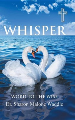 Whisper: Word to the Wise  -     By: Sharon Malone Waddle