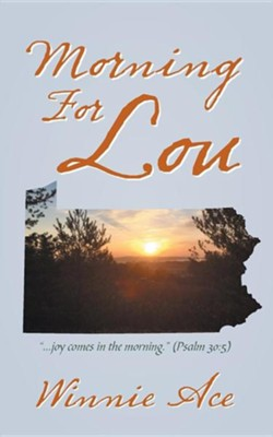 Morning for Lou  -     By: Winnie Ace
