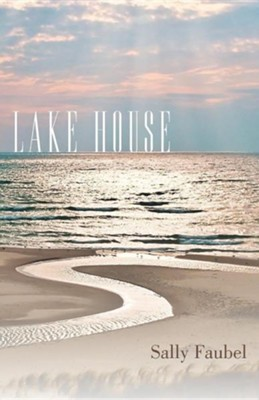 Lake House  -     By: Sally Faubel