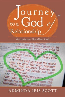 Journey to a God of Relationship: An Intimate, Steadfast God  -     By: Adminda Iris Scott