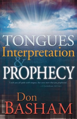 Tongues Interpretation and Prophecy  -     By: Don Basham