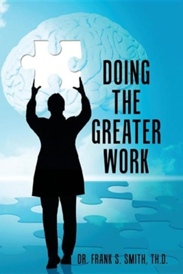 Doing the Greater Work  -     By: Frank S. Smith