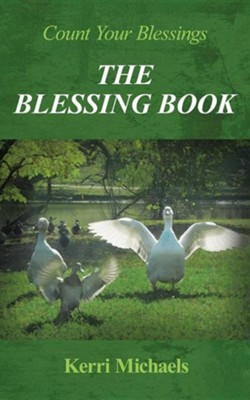 The Blessing Book: Count Your Blessings  -     By: Kerri Michaels