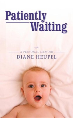 Patiently Waiting  -     By: Diane Heupel