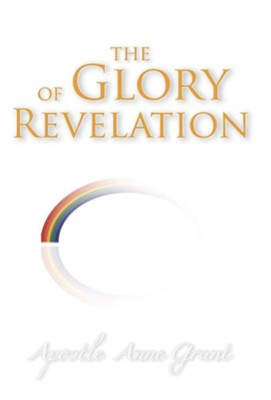 The Glory of Revelation  -     By: Anne Grant