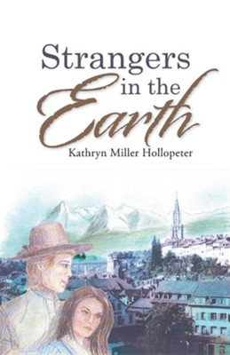 Strangers in the Earth  -     By: Kathryn Miller Hollopeter