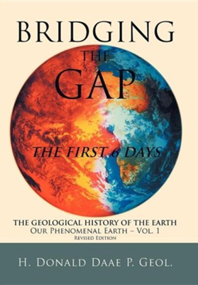 Bridging the Gap: The First 6 Days  -     By: H. Donald Daae P. Geol