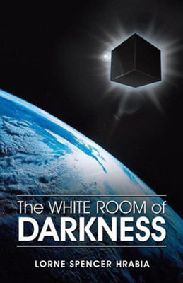 The White Room of Darkness  -     By: Lorne Spencer Hrabia