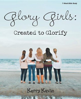 Glory Girls: Created to Glorify  -     By: Kerry Jackson