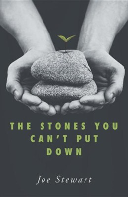 The Stones You Can't Put Down  -     By: Joe Stewart