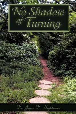 No Shadow of Turning  -     By: Dr. Joyce D. Hightower