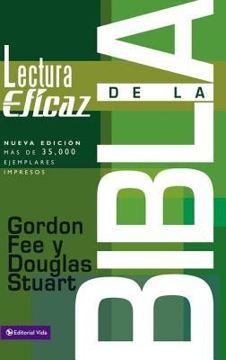 La Lectura Eficaz de la Biblia (How To Read The Bible For All  Its Worth  -     By: Gordon D. Fee
