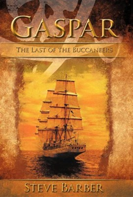 Gaspar: The Last of the Buccaneers  -     By: Steve Barber