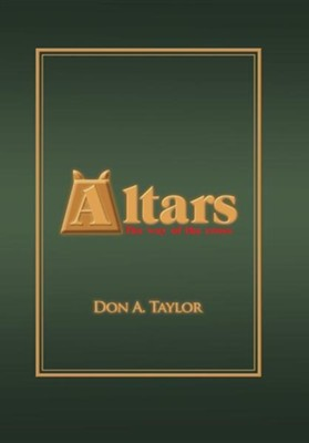 Altars: The Way of the Cross  -     By: Don A. Taylor