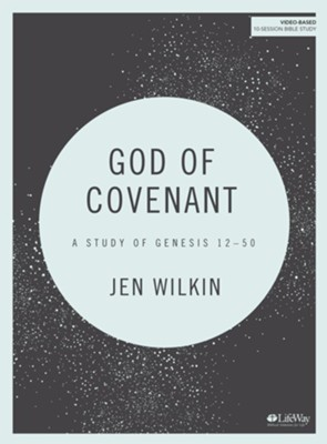 God of Covenant: A Study of Genesis 12-50--Bible Study Guide  -     By: Jen Wilkin