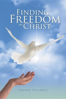 Finding Freedom in Christ  -     By: Sharon Teschner