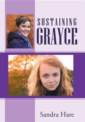 Sustaining Grayce  -     By: Sandra Hare