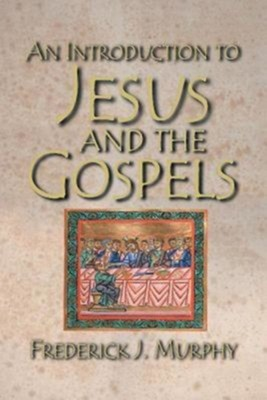 An Introduction to Jesus and the Gospels  -