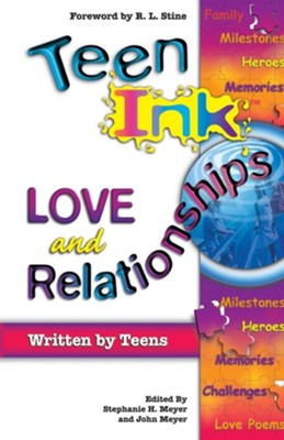 Teen Ink Love and Relation  -     Edited By: Stephanie H. Meyer, John Meyer     By: Stephanie H. Meyer(ED.) & John Meyer(ED.)