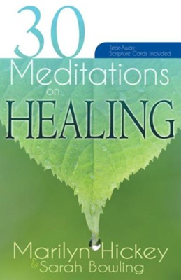 30 Meditations On Healing  -     By: Marilyn Hickey, Sarah Bowling