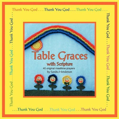 Table Graces: With Scripture  -     By: Sandra Henderson