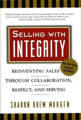 SELLING WITH INTEGRITY: REIN  -     By: Sharon Drew Morgen
