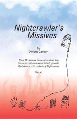 Nightcrawler's Missives  -     By: Dwight Carlson