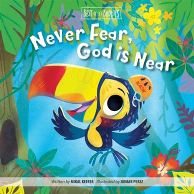Never Fear, God Is Near  -     By: Mikal Keefer