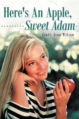 Here's an Apple, Sweet Adam  -     By: Cindy Jean Wilson