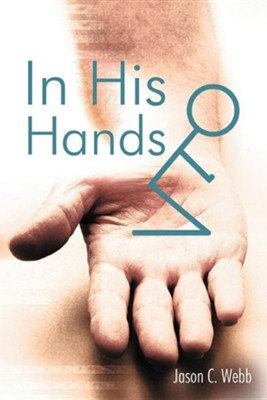 In His Hands  -     By: Jason C. Webb