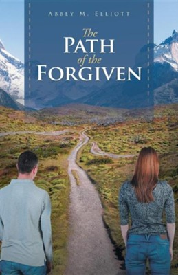 The Path of the Forgiven  -     By: Abbey M. Elliott