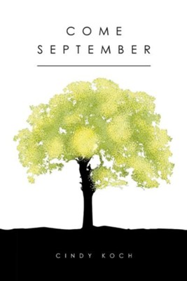 Come September  -     By: Cindy Koch