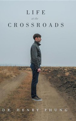 Life at the Crossroads  -     By: Henry Phung
