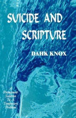 Suicide and Scripture  -     By: Warren B. Dahk Knox