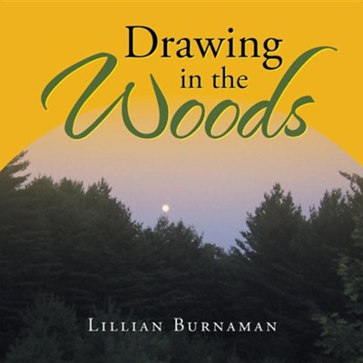 Drawing in the Woods  -     By: Lillian Burnaman