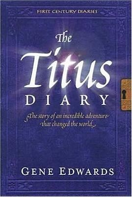 The Titus Diary  -     By: Gene Edwards