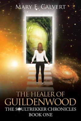 The Healer of Guildenwood  -     By: Mary E. Calvert