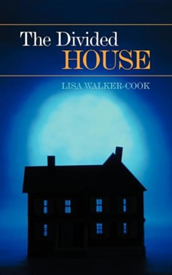 The Divided House  -     By: Lisa Walker-Cook