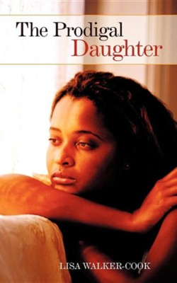 The Prodigal Daughter  -     By: Lisa Walker-Cook