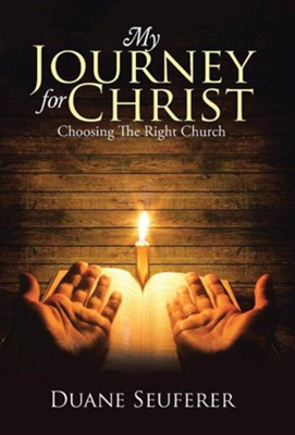 My Journey for Christ: Choosing the Right Church  -     By: Duane Seuferer