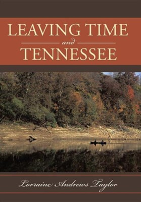 Leaving Time and Tennessee  -     By: Lorraine Andrews Taylor