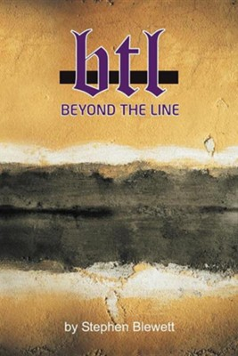 Beyond the Line: Living an Active Faith  -     By: Stephen Blewett