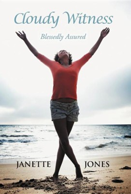 Cloudy Witness: Blessedly Assured  -     By: Janette Jones