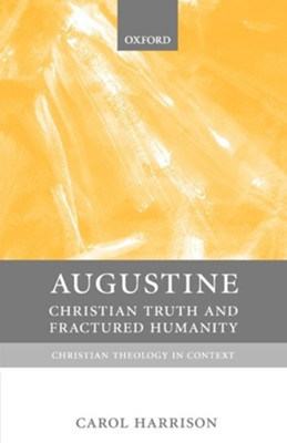 Augustine: Christian Truth and Fractured Humanity   -     By: Carol Harrison