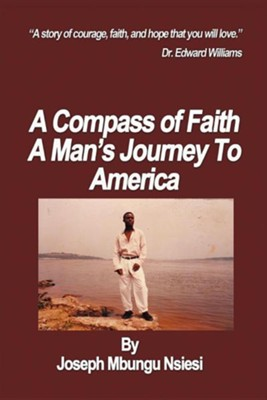 A Compass of Faith: A Man's Journey to America  -     By: Joseph Mbungu Nsiesi
