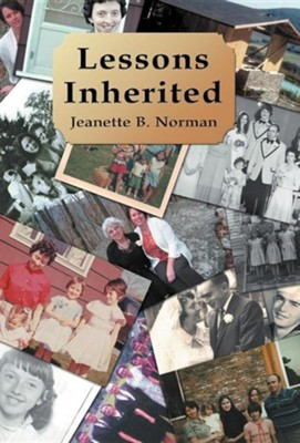 Lessons Inherited  -     By: Jeanette B. Norman